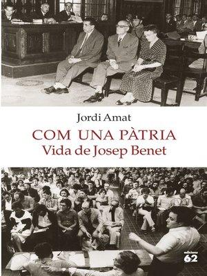 cover image of Com una pàtria. Vida de Josep Benet