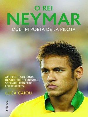 cover image of O rei Neymar (Edició en català)