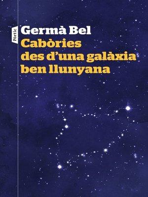 cover image of Cabòries des d'una galàxia ben llunyana