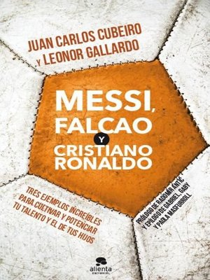 cover image of Messi, Falcao y Cristiano Ronaldo