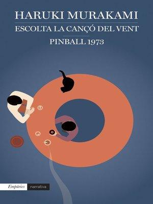 cover image of Escolta la cançó del vent i Pinball, 1973