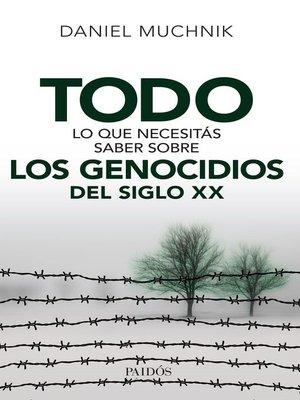 cover image of Todo lo que necesitás saber sobre los genocidios del siglo XX