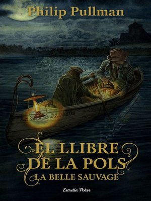 cover image of El Llibre de la Pols. La Belle Sauvage