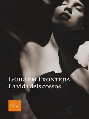cover image of La vida dels cossos