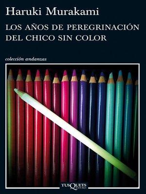 cover image of Los años de peregrinación del chico sin color