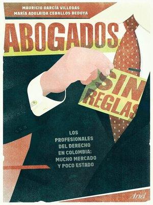 cover image of Abogados sin reglas