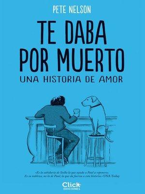 cover image of Te daba por muerto