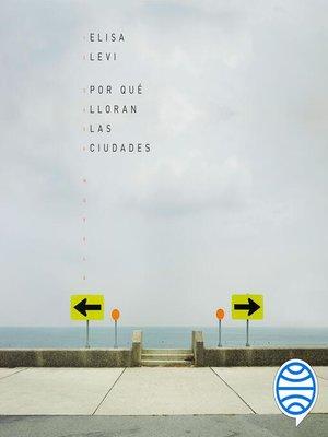cover image of Por qué lloran las ciudades