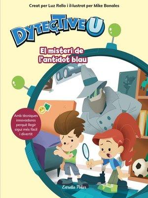 cover image of DytectiveU. El misteri de l'antídot blau