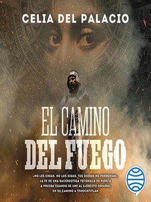 cover image of El camino del fuego