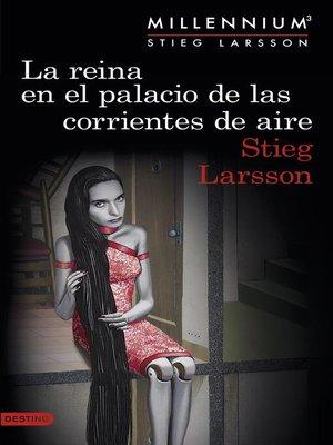cover image of La reina en el palacio de las corrientes de aire (Serie Millennium 3)