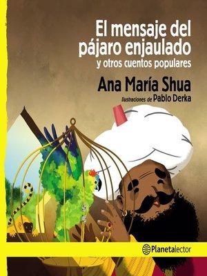 cover image of El mensaje del pájaro enjaulado y otros cuentos populares