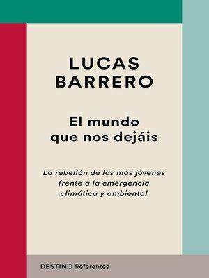 cover image of El mundo que nos dejáis