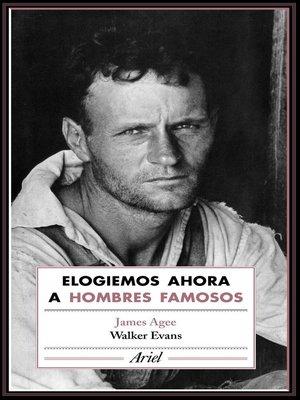 cover image of Elogiemos ahora a hombres famosos