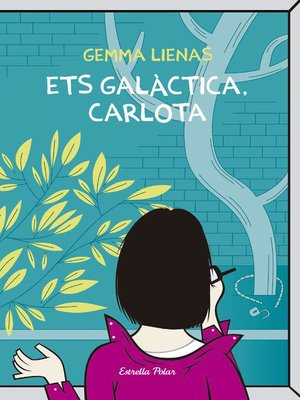 cover image of Ets galàctica, Carlota