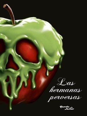 cover image of Villanos. Las hermanas perversas