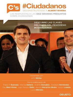 cover image of #Ciudadanos. Deconstruyendo a Albert Rivera