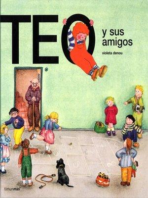cover image of Teo y sus amigos