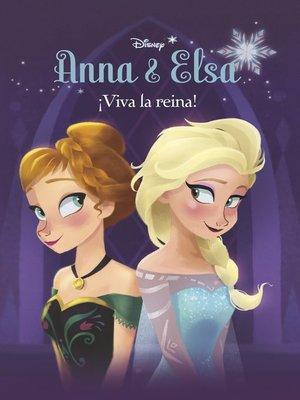 cover image of Anna & Elsa. ¡Viva la reina!