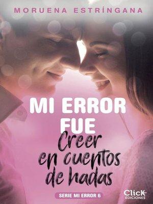 cover image of Mi error fue creer en cuentos de hadas