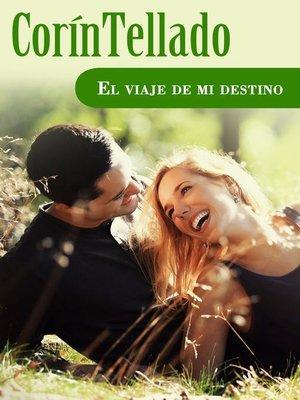 cover image of El viaje de mi destino