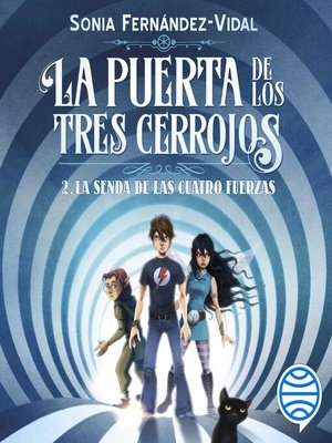 cover image of La puerta de los tres cerrojos 2. La senda de las cuatro fuerzas