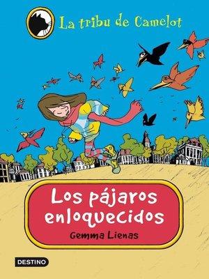 cover image of Los pájaros enloquecidos