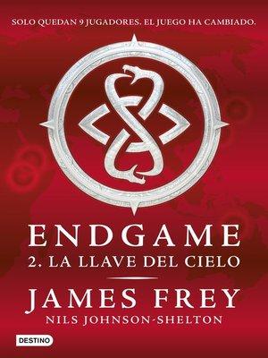 cover image of Endgame 2. La llave del cielo (Edición mexicana)