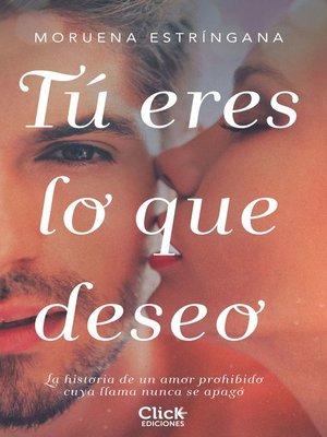 cover image of Tú eres lo que deseo