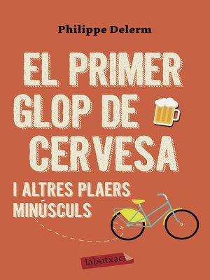 cover image of El primer glop de cervesa