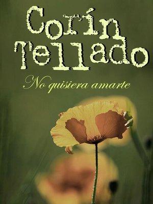 cover image of No quisiera amarte
