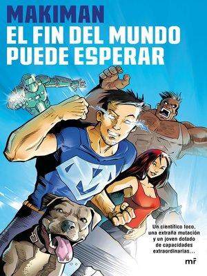 cover image of El fin del mundo puede esperar