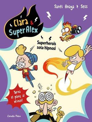 cover image of Clara & SuperÀlex 5. Superherois sota hipnosi