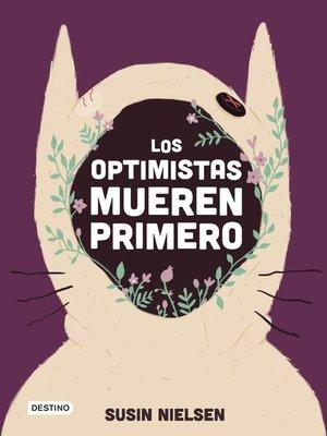 cover image of Los optimistas mueren primero
