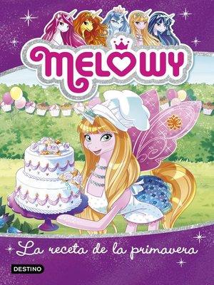 cover image of Melowy. La receta de la primavera
