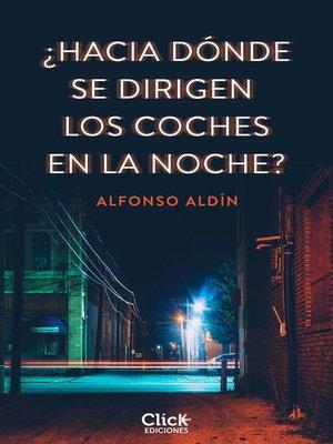 cover image of ¿Hacia dónde se dirigen los coches en la noche?