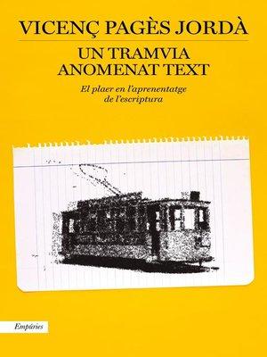 cover image of Un tramvia anomenat text