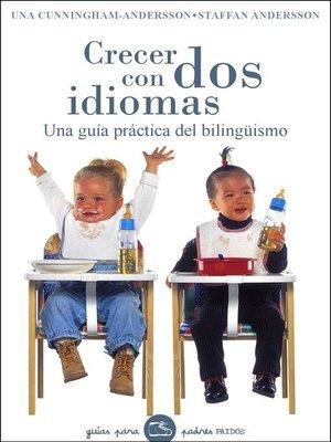 cover image of Crecer con dos idiomas