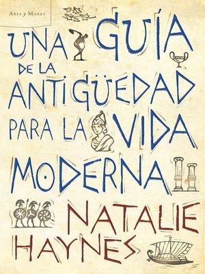 cover image of Una guía de la Antigüedad para la vida moderna