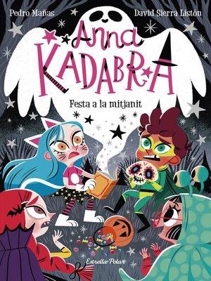 cover image of Anna Kadabra 4. Festa a la mitjanit