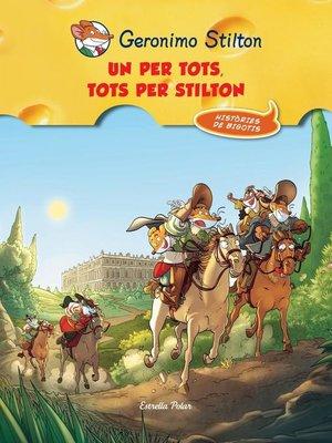 cover image of Un per tots, tots per Stilton