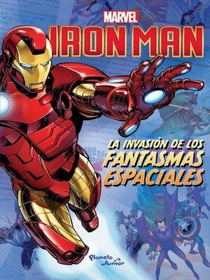 cover image of Iron Man. La invasión de los fantasmas espaciales