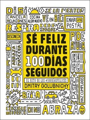 cover image of Sé feliz durante 100 días seguidos