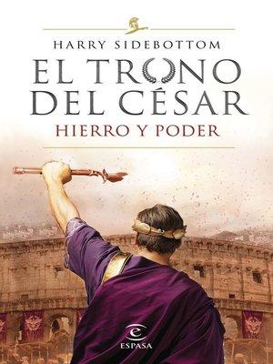 cover image of Serie El trono del césar. Hierro y poder