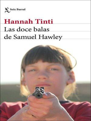 cover image of Las doce balas de Samuel Hawley