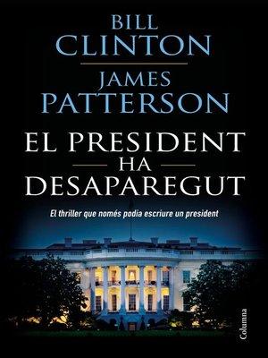 cover image of El president ha desaparegut