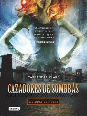 cover image of Cazadores de sombras 1. Ciudad de hueso (Edición mexicana)