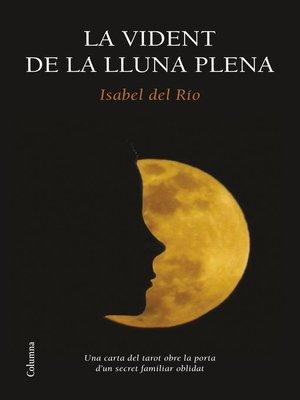 cover image of La vident de la lluna plena