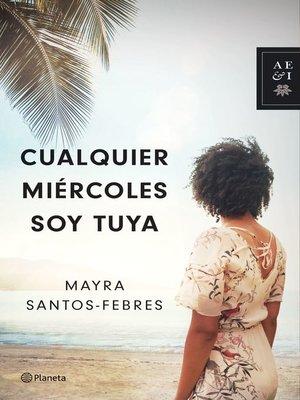 cover image of Cualquier miércoles soy tuya