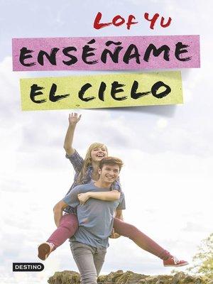 cover image of Enséñame el cielo